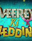 Veerey Ki Wedding Official Trailer