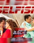 Selfish Video Song - Race 3