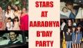 Aaradhya Bachchan Birthday: Aishwarya Rai, Abhishek throw party, Shahrukh, Aamir attend