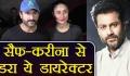 Kareena Kapoor  Saif Ali Khan UPSET with Kedarnath Director Abhishek Kapoor!  FilmiBeat