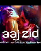Aaj Zid Song Video Song - Aksar 2 Videos