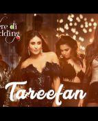 Tareefan Video Song - Veere Di Wedding Videos