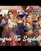Bhangra Ta Sajda Video Song - Veere Di Wedding Videos