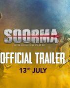 Soorma Official Trailer Videos