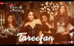 Tareefan Video Song - Veere Di Wedding