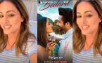 Hina Khan says to fans on her song Bedard Teaser  ; Watch video