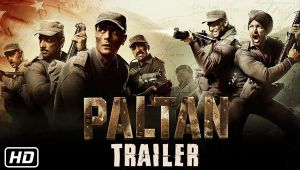 Paltan Official Trailer