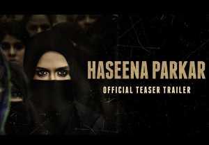 Haseena Parkar Official Teaser