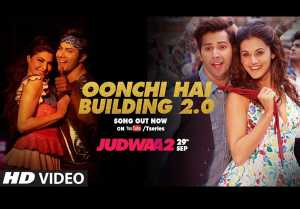 Oonchi Hai Building 2.0 Video Song - Judwaa 2