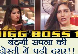 Bigg Boss 11: Sapna Chaudhary and Bandagi Kalra Friendship in TROUBLE
