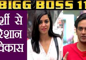 Bigg Boss 11: Vikas Gupta IRRITATED by Arshi Khan's BEHAVIOR