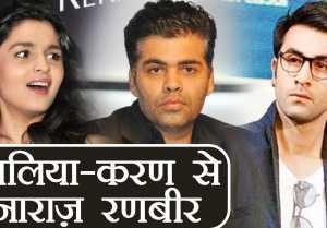 Ranbir Kapoor gets ANGRY at Alia Bhatt  Karan Johar ; Here's WHY
