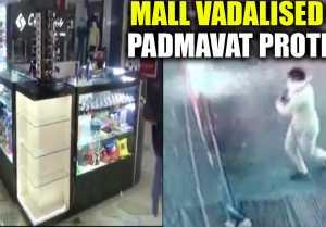 Padmavat Protest : Shopping mall vandalised by miscreants in Haryana's Kurukshetra