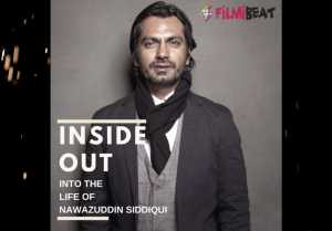 Into The Life Of Nawazuddin Siddiqui