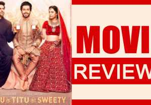 Sonu Ke Titu Ki Sweety Movie Review  Kartik Aryan  Sunny Singh  Nushrat Bharucha