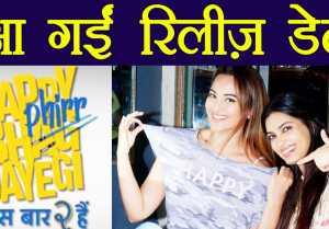 Sonakshi Sinha & Diana Penty's Happy Phir Bhag Jayegi Announced
