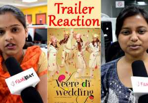 Veere Di Wedding Trailer Reaction: Kareena Kapoor Khan Sonam Kapoor  Swara Bhaskar