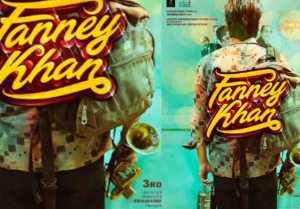 Anil Kapoor's Fanne Khan Musical Poster Out। Aishwarya Rai Bachchan