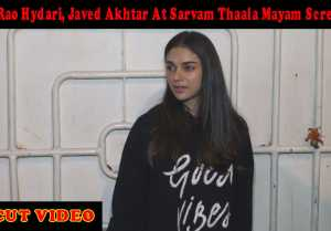 Aditi Rao Hydari, Javed Akhtar At Sarvam Thaala Mayam Screening