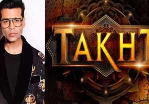 Karan Johar's Takht release date delayed due to PreProduction Work?