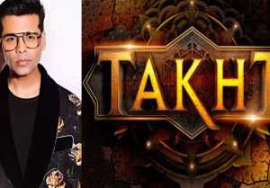 Karan Johar's Takht release date delayed due to PreProduction Work?
