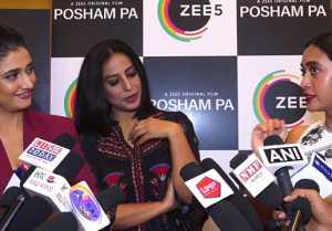 Mahie Gill, Sayani Gupta & Ragini Khanna talks on ZEE5 original short film Posham Pa