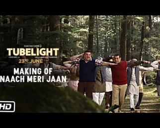 Making Of Naach Meri Jaan - Tubelight