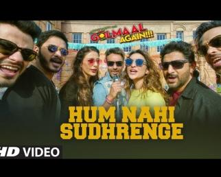 Hum Nahi Sudhrenge Video Song - Golmaal Again