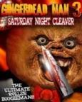 Gingerdead Man 3-D Saturday Night Cleaver