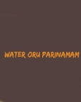 Water Oru Parinamam