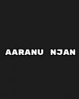 Aaranu Njan