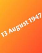 13 अगस्त 1947