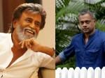 Rajinikanth Was Gautham Menon S Choice This Big Movie
