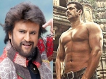 Salamn Khan Rajinikanth Bollywood