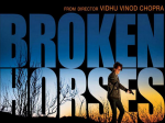 Vidhu Vinod Chopras Broken Horses India Release Date Out