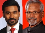 Mani Ratnam Confirms His Next With Dhanush