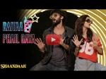 Shaandaar New Song Raitaa Phail Gaya Out Featuring Shahid Kapoor Alia Bhatt