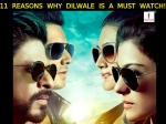Dilwale Special 11 Reasons Shahrukh Kajol Dilwale Is Must Watch