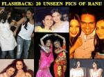 Mom Rani Mukerji 20 Unseen Pics With Aishwarya Preity Kareena Madhuri