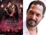 What Nana Patekar Think About Sanjay Leela Bhansalis Bajirao Mastani