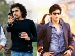 What Happened To Shahrukh Khan And Imtiaz Alis Next