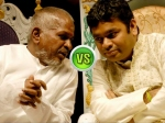 Who Is Better Ar Rahman Or Ilaiyaraaja