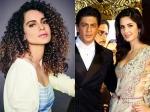 Kangana Ranaut Loses Film Shahrukh Khan Katrina Kaif Replaces Her