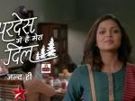Pardes Mein Hai Mera Dil First Promo Drashti Plays A Confident Naina