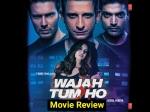 Wajah Tum Ho Review Story Plot And Rating