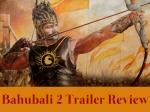 Bahubali 2 The Conclusion Trailer Review Prabhas Rana Daggubati Face Off Will Give You Goosebumps