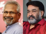 Mohanlal Here Is What Mani Ratnam Has To Say About The Actor