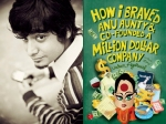 Varun Agarwals How I Braved Anu Aunty And Cofounded A Million Dollar Company To Be Made Into A Film
