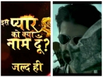 Iss Pyaar Ko Kya Naam Doon Teaser Out Barun Sobti Is Back Looks Smoking Hot In The Teaser Must Watch