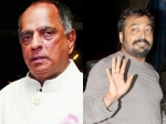 Anurag Kashyap On Pahlaj Nihalani Exit From Cbfc It Is Like Wow Did This Really Happen